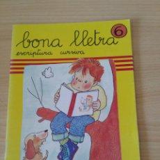 Libros: BONA LLETRA N 6 ESCRIPTURA CURSIVA. NUEVO. Lote 188805011