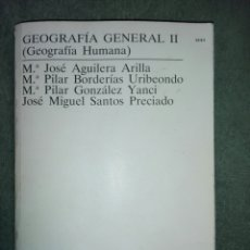 Libros: GEOGRAFÍA GENERAL II..GEOGRAFÍA HUMANA. Lote 189087982