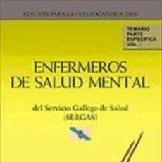 Libros: ENFERMEROS DE SALUD MENTAL DEL SERVICIO GALLEGO DE SALUD (SERGAS). TEMARIO PARTE ESPECÍFICA.. Lote 190928402