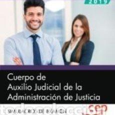 Libros: CUERPO DE AUXILIO JUDICIAL DE LA ADMINISTRACIÓN DE JUSTICIA. SIMULACROS DE EXAMEN. Lote 191047527