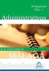 ADMINISTRATIVOS DE LA UNIVERSIDAD DE MÁLAGA. TEMARIO. VOLUMEN 1 (Libros Nuevos - Libros de Texto - Infantil y Primaria)