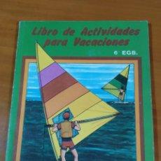 Libros: LIBRO ACTIVIDADES PARA VACACIONES 6 EGB. Lote 191937298