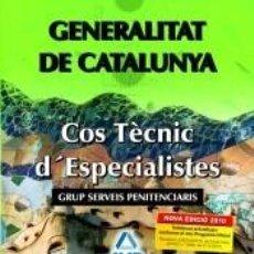 Libros: COS TÈCNIC D´ESPECIALISTES DE LA GENERALITAT DE CATALUNYA. GRUP SERVEIS PENITENCIARIS. TEST PART. Lote 193561483