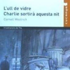 Libros: LULL DE VIDRE, CHARLIE SORTIRA...N/C. Lote 193576320