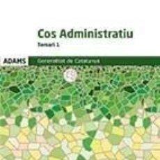Libros: TEMARI 1 COS ADMINISTRATIU DE LA GENERALITAT DE CATALUNYA. Lote 193816097