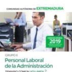 Libros: GRUPO II PERSONAL LABORAL DE LA ADMINISTRACIÓN DE LA COMUNIDAD AUTÓNOMA DE EXTREMADURA. TEMARIO. Lote 193900553
