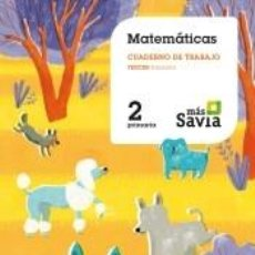 Libros: CUADERNO DE MATEMÁTICAS. 2 PRIMARIA, 3 TRIMESTRE. MÁS SAVIA. Lote 193988006