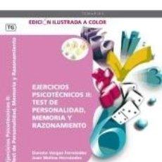 Libros: EJERCICIOS PSICOTÉCNICOS II: TEST DE PERSONALIDAD, MEMORIA Y RAZONAMIENTO. Lote 193999972