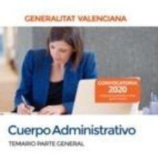 Libros: CUERPO ADMINISTRATIVO DE LA GENERALITAT VALENCIANA. TEMARIO PARTE GENERAL. Lote 194702573