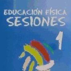 Libros: EDUCACIÓN FÍSICA, SESIONES 1, EDUCACIÓN PRIMARIA, 1 CICLO. Lote 194724422