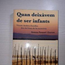 Libros: QUAN DEIXAVEM DE SER INFANTS - GEMMA PASCUAL. Lote 194750250