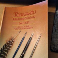 Libros: TORNAVEU LITERATURA CATALANA 3R BUP. Lote 195058391