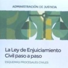 Libros: LA LEY DE ENJUICIAMIENTO CIVIL PASO A PASO. ESQUEMAS PROCESALES CIVILES. Lote 195067570