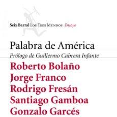 Libros: PALABRA DE AMÉRICA. VARIOS AUTORES. 1ª EDICIÓN .-NUEVO. Lote 195085392