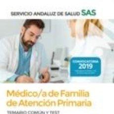 Libros: MÉDICO DE FAMILIA DE ATENCIÓN PRIMARIA DEL SERVICIO ANDALUZ DE SALUD. TEMARIO COMÚN Y TEST. Lote 195165145