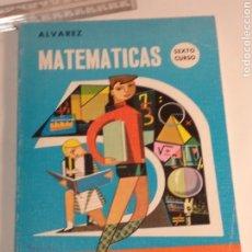 Libros: LIBRO MATEMATICAS 6* ALVAREZ 1967. Lote 195919640