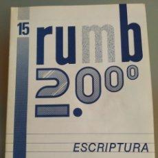 Libros: RUMB 2000 ESCRIPTURA N 15. NUEVO. Lote 196197407