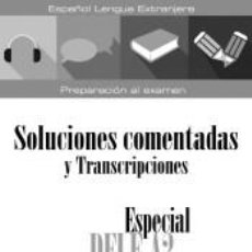 Libros: ESPECIAL DELE A2. CURSO COMPLETO. SOLUCIONES COMENTADAS Y TRANSCRIPCIONES. EDICIÓN 2020. Lote 196743433