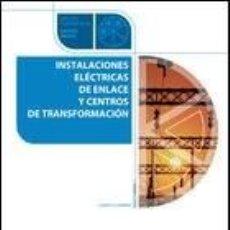Libros: INSTALACIONES ELÉCTRICAS DE ENLACE Y CENTROS DE TRANSFORMACIÓN ISBN: 84 481 4719 7. Lote 198719886