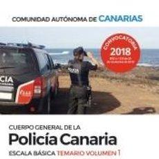 Libros: CUERPO GENERAL DE LA POLICÍA CANARIA ESCALA BÁSICA. TEMARIO VOLUMEN 1. Lote 198900802