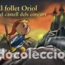 Libros: EL FOLLET ORIOL I EL CASTELL DELS CONJURS. Lote 198907021