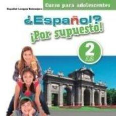 Libros: ¿ESPAÑOL? ¡POR SUPUESTO! 2 (A2) LIBRO DEL ALUMNO. Lote 198907066