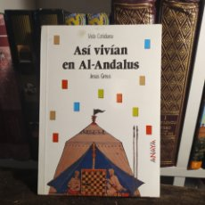 Libros: ASÍ VIVÍAN EN AL-ANDALUS POR JESÚS GREUS.. Lote 200331956