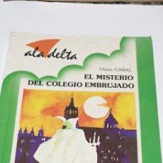 Libros: EL.MISTERIO DEL COLEGIO EMBRUJADO . ULISES CABAL. Lote 204483807