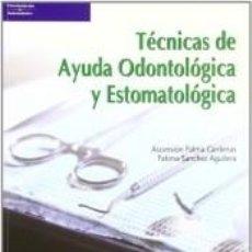 Libros: TÉCNICAS DE AYUDA ODONTOLÓGICA Y ESTOMATOLÓGICA. Lote 206135037
