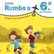 Libros: RUMBO A... 6º.. Lote 206225890