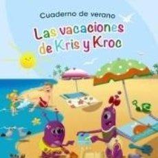 Libros: CUADERNO DE VERANO: LAS VACACIONES DE KRIS Y KROC. 3 AÑOS. Lote 206225913