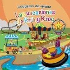 Libros: CUADERNO DE VERANO: LAS VACACIONES DE KRIS Y KROC. 4 AÑOS. Lote 206225928
