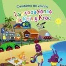 Libros: CUADERNO DE VERANO: LAS VACACIONES DE KRIS Y KROC. 5 AÑOS. Lote 206225931