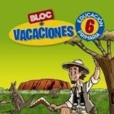 Libros: BLOC DE VACACIONES 6. Lote 206233286