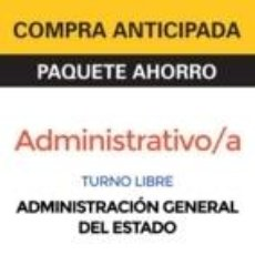 Libros: PAQUETE AHORRO ADMINISTRATIVO DE LA ADMINISTRACIÓN GENERAL DEL ESTADO (TURNO LIBRE). Lote 206854007