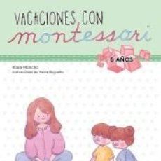 Libros: VACACIONES CON MONTESSORI. 6 AÑOS. Lote 206854032