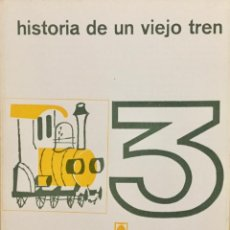 Libros: HISTORIA DE UN VIEJO TREN. CUADERNO DE JUEGOS Y ACTIVIDADES. SIN USAR.. Lote 206879498
