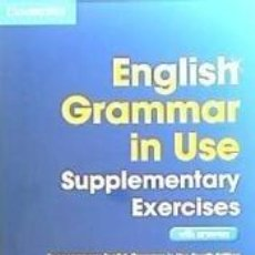 Libros: ENGLISH GRAMMAR IN USE : SUPPLEMENTARY EXERCISES WITH ANSWERS. Lote 206966883