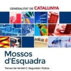 Libros: MOSSOS D`ESQUADRA. TEMARI DE L´ÀMBIT C: SEGURETAT I POLICIA. Lote 207060672