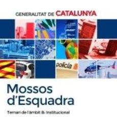 Libros: MOSSOS D`ESQUADRA. TEMARI DE L´ÀMBIT B: INSTITUCIONAL. Lote 207060692