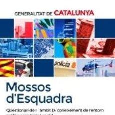 Libros: MOSSOS D`ESQUADRA. QÜESTIONARI DE L´ÀMBIT D: CONEIXEMENT DE LENTORN POLÍTIC, ECONÒMIC I SOCIAL. Lote 207060720