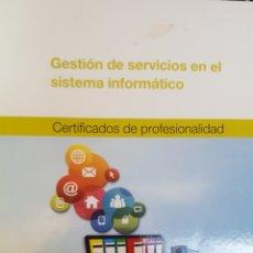 Libros: GESTION DE SERVICIOS EN EL SISTEMA INFORMATICO. CERTIFICADO DE PROFESIONALIDAD.. Lote 207077072