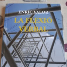 Libros: LIBRO.LA FLEXIO VERBAL.ENRIC VALOR. 34I. PAPERS.BASICS.TABLA DE VERBOS VALENCIA. NUEVO.VALENCIANO.. Lote 208444151