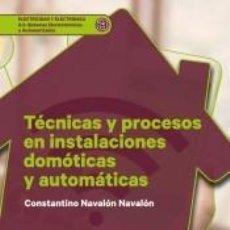 Libros: TÉCNICAS Y PROCESOS EN INSTALACIONES DOMÓTICAS Y AUTOMÁTICAS. Lote 210193517