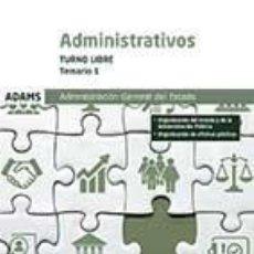Libros: TEMARIO 1 ADMINISTRATIVOS ADMINISTRACIÓN DEL ESTADO. TURNO LIBRE. Lote 210729425