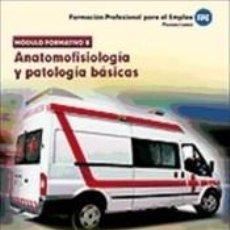 Libros: PRUEBAS LIBRES PARA LA OBTENCIÓN DEL TÍTULO DE TÉCNICO DE EMERGENCIAS SANITARIAS: ANATOMOFISIOLOGÍA. Lote 210825586