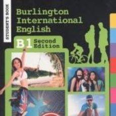 Libros: BURLINGTON INTERNATIONAL ENGLISH 2E B1 STUDENTS BOOK. Lote 210825594