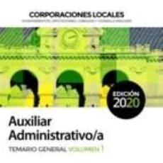 Libros: AUXILIAR ADMINISTRATIVO DE CORPORACIONES LOCALES. TEMARIO GENERAL VOLUMEN 1. Lote 210833072