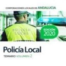 Libros: POLICÍA LOCAL DE ANDALUCÍA. TEMARIO VOLUMEN 2. Lote 211398740