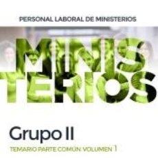 Libros: PERSONAL LABORAL DE MINISTERIOS GRUPO II. TEMARIO PARTE COMÚN VOLUMEN 1. Lote 211637943